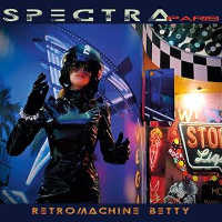 "SPECTRA*PARIS ""RETROMACHINE BETTY"" (CD)"