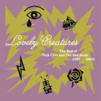 CAVE, NICK & THE BAD SEEDS - LOVELY CREATURES: THE BEST OF NICK CAVE & THE BAD SEEDS 3LP (ED. LIM.)