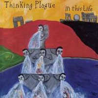"THINKING PLAGUE ""IN THIS LIFE (REISSUE)"" (CD)"