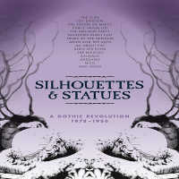 V/A - SILHOUETTES & STATUES: A GOTHIC REVOLUTION 5CD