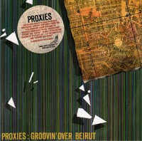 "PROXIES ""GROOVIN' OVER BEIRUT (+BONUS)"" (CD (LTD. ED.))"