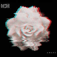 "TANKS AND TEARS ""AWARE"" (CD)"
