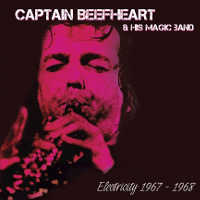 "CAPTAIN BEEFHEART & HIS MAGIC BAND ""ELECTRICITY 1967-1968"" (CD)"