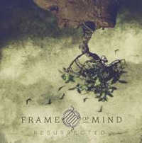 "FRAME OF MIND ""RESURRECTED"" (CD)"