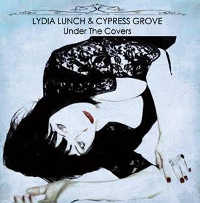 LUNCH, LYDIA/CYPRESS GROVE - UNDER THE COVERS CD