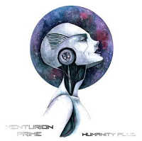 "XENTURION PRIME ""HUMANITY PLUS"" (CD)"