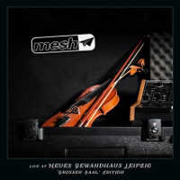 "MESH ""LIVE AT NEUES GEWANDHAUS LEIPZIG 'GROSSER SAAL' EDITION"" (BOX (ED. LIM.)))"