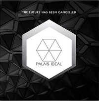 "PALAIS IDEAL ""THE FUTURE HAS BEEN CANCELLED"" (10"" (ED. LIM.))"