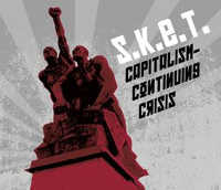 "S.K.E.T. ""CAPITALISM – CONTINUING CRISIS"" (CD)"