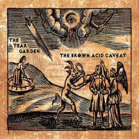 THE TEAR GARDEN - THE BROWN ACID CAVEAT CD