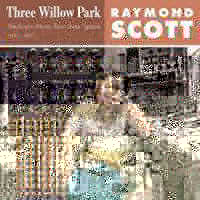 SCOTT, RAYMOND - THREE WILLOW PARK 3LP (ED. LIM.)