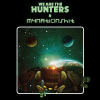 WE ARE THE HUNTERS & MYNATIONSHIT - WE ARE THE HUNTERS & MYNATIONSHIT LP (LTD. ED.)