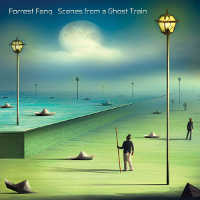 "FORREST FANG ""SCENES FROM A GHOST TRAIN"" (CD (ED. LIM.))"