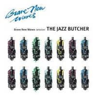 "THE JAZZ BUTCHER ""BRAVE NEW WAVES SESSIONS"" (CD)"