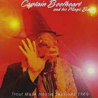 "CAPTAIN BEEFHEART ""TROUT MASK HOUSE SESSIONS 1969"" (CD)"