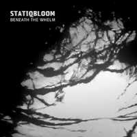 "STATIQBLOOM ""BENEATH THE WHELM"" (LP (LTD. ED.))"