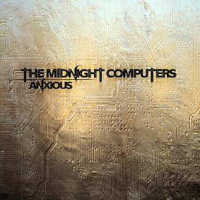 "MIDNIGHT COMPUTERS ""ANXIOUS"" (LP (LTD. ED.))"