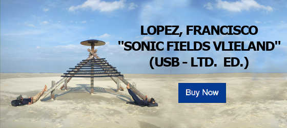 LOPEZ, FRANCISCO - SONIC FIELDS VLIELAND (USB)