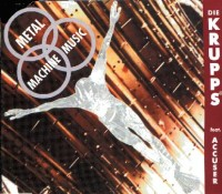 "DIE KRUPPS ""METAL MACHINE MUSIC"" (CDS)"