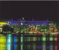 "DAILY PLANET ""MILKY WAY"" (CDS)"