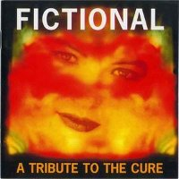 "V/A ""FICTIONAL- A TRIBUTE TO THE CURE"" (CD)"