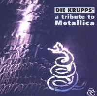 "DIE KRUPPS ""A TRIBUTE TO METALLICA"" (CD)"