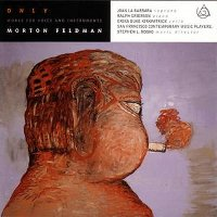 "FELDMAN, MORTON ""ONLY: WORKS FOR VOICE AND INSTRUMENTS"" (CD)"