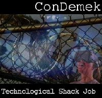"CONDEMEK ""TECHNOLOGICAL SHACK JOB"" (CD)"