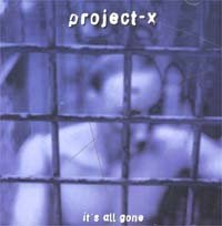"PROJECT-X ""IT'S ALL GONE"" (CDS)"