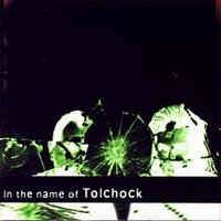 "TOLCHOCK ""IN THE NAME OF..."" (CD)"