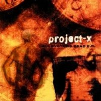 "PROJECT-X ""ALL SYSTEMS DEAD E.P."" (MCD)"