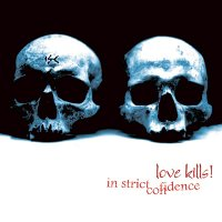 "IN STRICT CONFIDENCE ""LOVE KILLS"" (CD)"