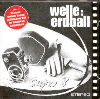 "WELLE: ERDBALL ""SUPER 8"" (MCD)"