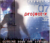 "PROJECT-X ""CLOSING DOWN THE SYSTEMS"" (CD (LTD. ED.))"