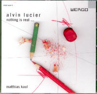 "LUCIER, ALVIN ""NOTHING IS REAL..."" (CD)"