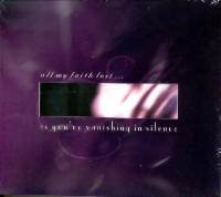 "ALL MY FAITH LOST ""AS YOU'RE VANISHING IN SILENCE"" (CD)"