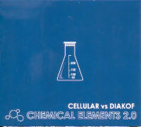 "CELLULAR VERSUS DIAKOF ""CHEMICAL ELEMENTS 2.0"" (CD (ED. LIM.))"