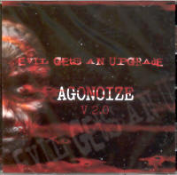 "AGONOIZE ""EVIL GETS AND UPGRADE"" (MCD)"