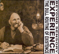 "BEYOND SENSORY EXPERIENCE ""THE DULL ROUTINE OF EXISTENCE"" (CD)"