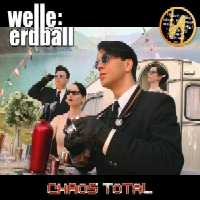 "WELLE: ERDBALL ""CHAOS TOTAL"" (CD)"