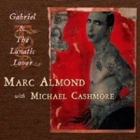 "ALMOND, MARC & MICHAEL CASHMORE ""GABRIEL & THE LUNATIC LOVER"" (CDS)"