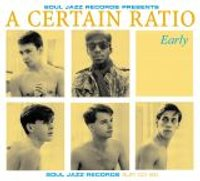 "A CERTAIN RATIO ""EARLY"" (2CD)"