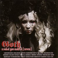 "V/A ""GOTH IS WHAT YOU MAKE IT, VOL. 7"" (2CD)"