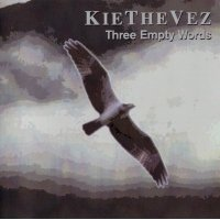 "KIETHEVEZ ""THREE EMPTY WORDS"" (CD)"