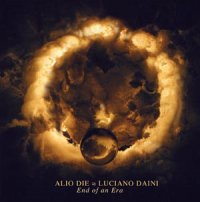 "ALIO DIE/DAINI, LUCIANO ""END OF AN ERA"" (CD)"