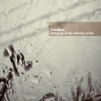 "L'OMBRE ""LETTING GO AT THE STEERING WHEEL"" (CD)"
