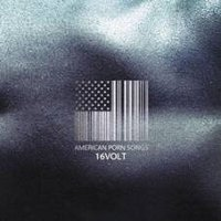 "16 VOLT ""AMERICAN PORN SONGS"" (CD)"