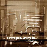 "IMPLANT ""VIOLENCE"" (MCD (LTD. ED.))"