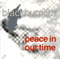 "BLACKHUMOUR ""PEACE IN OUR TIME"" (CD)"