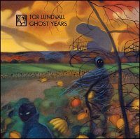 "LUNDVALL, TOR ""GHOST YEARS"" (CD)"